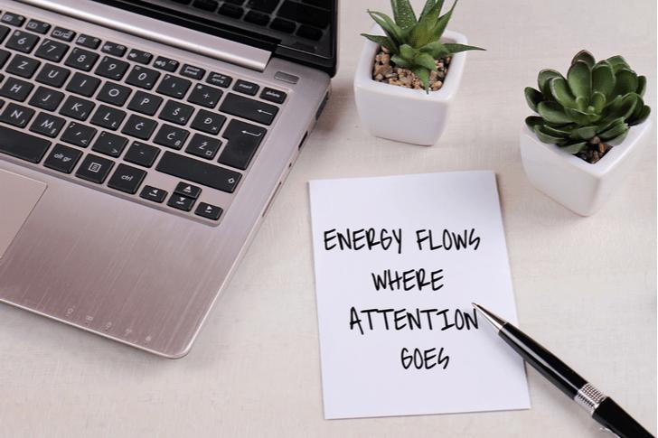 Energy flows where focus goes